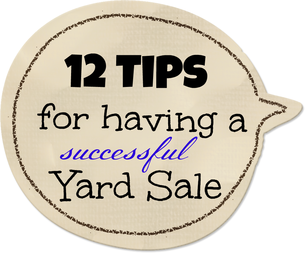 12 Tips for having a successful Yard Sale