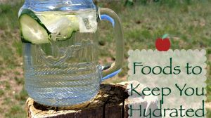 Foods to Keep You Hydrated